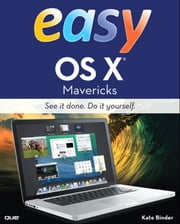 Easy OS X Mavericks ebook by Kate Binder