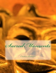 Sacred Moments - The Collected Poems ebook by Cristian Butnariu