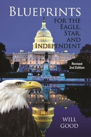 Blueprints for the Eagle, Star, and Independent - Revised 2nd Edition ebook by Will Good
