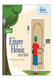 The Empty House Next Door - The Series: Can Jesus Come Out to Play? ebook by Phyllis Archer