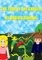 The Year of the Snakes ebook by David Cathrine