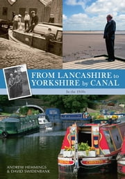 From Lancashire to Yorkshire by Canal - In the 1950s ebook by David Swidenbank