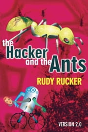 The Hacker and the Ants ebook by Rudy Rucker