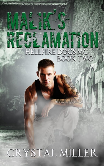 Malik's Reclamation - Hellfire Dogs MC, #2 ebook by Crystal Miller