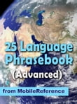Advanced 25 Language Phrasebook: German, French, Spanish, Catalan, Portuguese, Italian, Greek, Danish, Dutch, Swedish, Norwegian, Finnish, Czech, Polish, Hungarian, Russian, Croatian, Turkish, Hebrew, Arabic, Japanese, Chinese, Indonesian, Malay, And