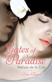 Gates of Paradise - Number 7 in series ebook by Melissa de la Cruz