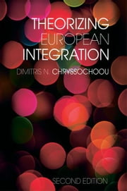 Theorizing European Integration ebook by Dimitris N. Chryssochoou