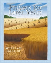 Prayers for Later Years ebook by Rabior, William E.