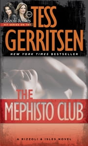 The Mephisto Club - A Rizzoli & Isles Novel ebook by Tess Gerritsen