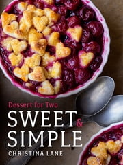 Sweet & Simple: Dessert for Two ebook by Christina Lane