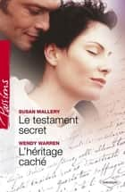 Le testament secret - L'héritage caché (Harlequin Passions) ebook by Susan Mallery, Wendy Warren