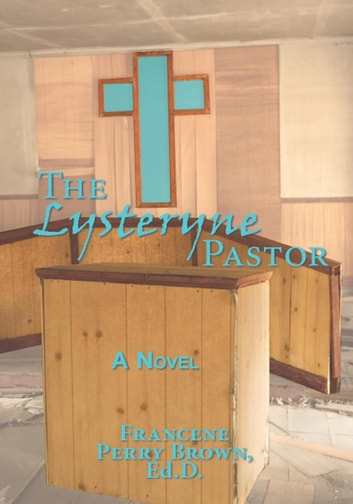 The Lysteryne Pastor ebook by Francene Perry Brown, Ed.D.
