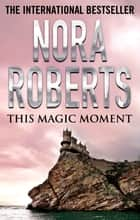 This Magic Moment ebook by