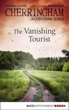 Cherringham - The Vanishing Tourist ebook by Matthew Costello,Neil Richards