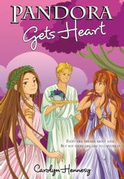 Pandora Gets Heart ebook by Carolyn Hennesy