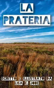 La Prateria ebook by Lisa E. Jobe