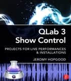 QLab 3 Show Control ebook by Jeromy Hopgood