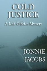 Cold Justice - Kali O'Brien Legal Suspense, #5 ebook by Jonnie Jacobs