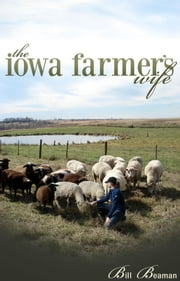 The Iowa Farmer's Wife ebook by Bill Beaman
