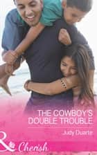 The Cowboy's Double Trouble (Mills & Boon Cherish) (Brighton Valley Cowboys, Book 3) ebook by Judy Duarte