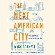 The Next American City - The Big Promise of Our Midsize Metros audiobook by Mick Cornett, Jayson White