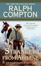 The Stranger From Abilene ebook by Ralph Compton, Joseph A. West