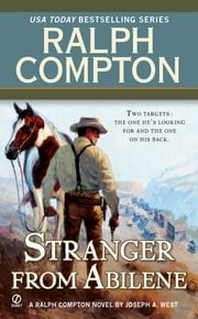 Ralph Compton The Stranger From Abilene ebook by Ralph Compton,Joseph A. West