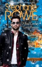 A Real Cowboy Loves Forever (Wyoming Rebels, #5) ebook by Stephanie Rowe
