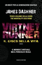 VirtNet Runner - Il gioco della vita eBook by James Dashner, Enrico Lodi