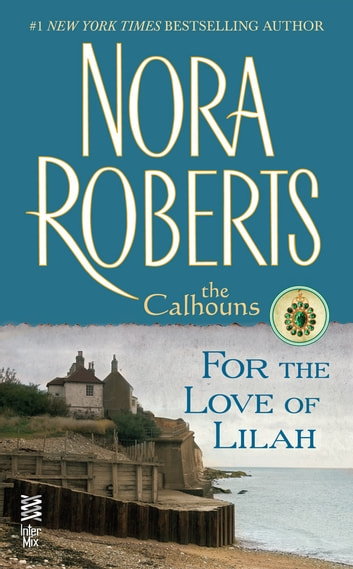 For the Love of Lilah - The Calhouns ebook by Nora Roberts