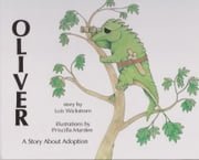 Oliver, A Story About Adoption ebook by Lois Wickstrom