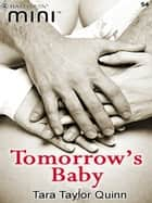 Tomorrow's Baby ebook by Tara Taylor Quinn