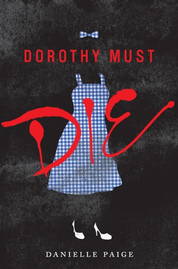 Dorothy must die ebook by danielle paige 9780062280695 rakuten dorothy must die ebook by danielle paige fandeluxe Document