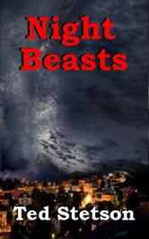 Night Beasts ebook by Ted Stetson