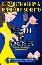 Death by Scones ebook by Jennifer Fischetto,Elizabeth Ashby