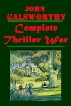 Complete Thriller War Novels ebook by John Galsworthy