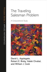 The Traveling Salesman Problem: A Computational Study - A Computational Study ebook by David L. Applegate,Robert E. Bixby,William J. Cook,Vasek Chvátal