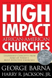 High Impact African-American Churches ebook by George Barna,Harry R. Jr. Jackson,Eddie Long
