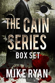 The Cain Series Box Set ebook by Mike Ryan