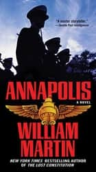 Annapolis ebook by William Martin