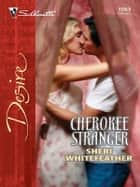 Cherokee Stranger ebook by Sheri WhiteFeather