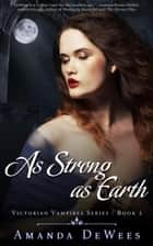 As Strong as Earth - Victorian Vampires, #2 ebook by