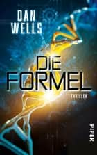 Die Formel - Thriller ebook by Dan Wells, Jürgen Langowski