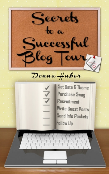 Secrets to a Successful Blog Tour ebook by Donna Huber