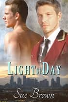 Light of Day ebook by Sue Brown