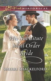His Substitute Mail-Order Bride ebook by Sherri Shackelford