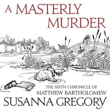 A Masterly Murder - The Sixth Chronicle of Matthew Bartholomew audiobook by Susanna Gregory