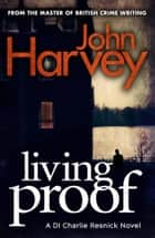 Living Proof - (Resnick 7) ebook by John Harvey