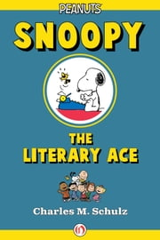 Snoopy the Literary Ace ebook by Charles M. Schulz