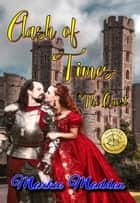 Clash of Times: The Quest ebook by Markie Madden